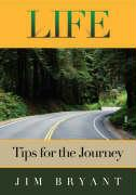 Life: Tips for the Journey - Bryant, Jim