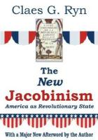 The New Jacobinism: America as Revolutionary State