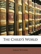 The Child's World - Withers, Sarah