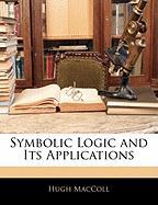 Symbolic Logic and Its Applications - MacColl, Hugh