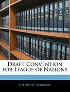 Draft Convention for League of Nations - Marburg, Theodore