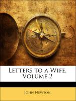 Letters to a Wife, Volume 2 - Newton, John