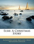 Elsie: A Christmas Story