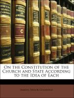 On the Constitution of the Church and State According to the Idea of Each - Coleridge, Samuel Taylor; Coleridge, Henry Nelson