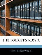 The Tourist's Russia - Wood, Ruth Kedzie