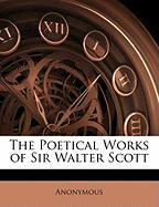 The Poetical Works of Sir Walter Scott - Anonymous