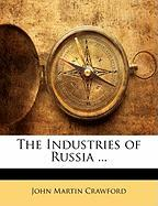 The Industries of Russia ... - Crawford, John Martin
