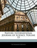 Nature: International Journal of Science, Volume 15