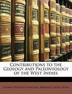 Contributions to the Geology and Paleontology of the West Indies - Vaughan, Thomas Wayland; Howe, Marshall Avery
