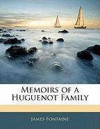 Memoirs of a Huguenot Family - Fontaine, James