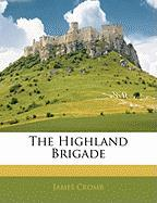 The Highland Brigade - Cromb, James