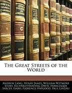 The Great Streets of the World - Lang, Andrew; James, Henry, Jr.; Story, William Wetmore