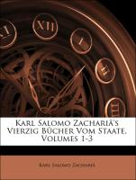 Karl Salomo Zachariä's Vierzig Bücher Vom Staate, Volumes 1-3 (German Edition)