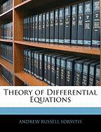 Theory of Differential Equations - Forsyth, Andrew Russell