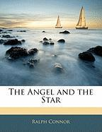 The Angel and the Star - Connor, Ralph