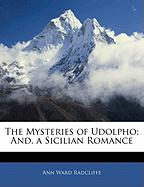 The Mysteries of Udolpho; And, a Sicilian Romance