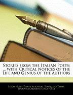 Stories from the Italian Poets: With Critical Notices of the Life and Genius of the Authors - Hunt, Leigh; Alighieri, Dante; Tasso, Torquato