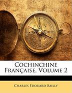 Cochinchine Francaise, Volume 2