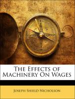 The Effects of Machinery On Wages - Nicholson, Joseph Shield