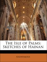 The Isle of Palms: Sketches of Hainan
