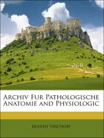 Archiv Fur Pathologische Anatomie and Physiologic