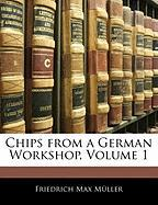Chips from a German Workshop, Volume 1 - Mller, Friedrich Max