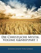 Die Christliche Mystik, Volume 4, Part 1
