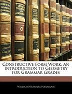 Constructive Form Work: An Introduction to Geometry for Grammar Grades