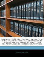 Landmarks of History. Modern History: From the Reformation to the Fall of Napoleon. by the Author of the 'Heir of Redclyffe'. from the Reformation to