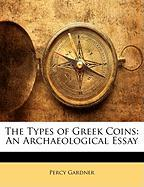 The Types of Greek Coins: An Archaeological Essay