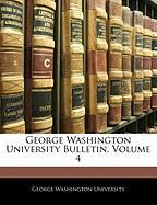 George Washington University Bulletin, Volume 4