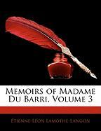 Memoirs of Madame Du Barri, Volume 3 - Lamothe-Langon, Etienne-Lon