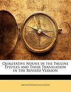 Qualitative Nouns in the Pauline Epistles and Their Translation in the Revised Version