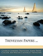 Trevelyan Papers ...