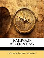 Railroad Accounting - Hooper, William Everett