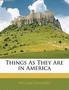 Things as They Are in America - Chambers, William
