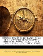 Official Record of the Proceedings of the Congress of Accountants: Held at the World's Fair, St. Louis, September 26th, 27th, and 28th, 1904
