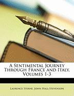 A Sentimental Journey Through France and Italy, Volumes 1-3 - Sterne, Laurence; Hall-Stevenson, John