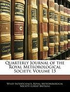 Quarterly Journal of the Royal Meteorological Society, Volume 15 - Interscience, Wiley