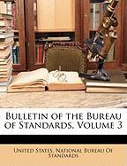 Bulletin of the Bureau of Standards, Volume 3