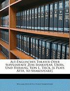 Alt-Englisches Theater Oder Supplemente Zum Shakspear, Übers, Und Herausg. Von L. Tieck. [6 Plays Attr. to Shakespeare]. Zweiter Band (German Edition)