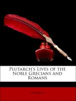 Plutarch's Lives of the Noble Grecians and Romans