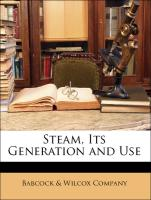 Steam, Its Generation and Use