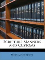 Scripture Manners and Customs - Maude, Mary Fawler