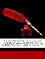 The Discovery of the Solomon Islands by Alvaro De Mendaña in 1568, Volume 1; volume 7