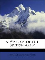 A History of the British Army - Fortescue, John William