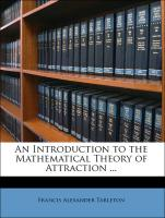 An Introduction to the Mathematical Theory of Attraction ... - Tarleton, Francis Alexander
