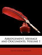 Abridgement, Message and Documents, Volume 1