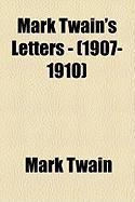 Mark Twain's Letters - (1907-1910)