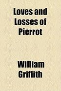 Loves and Losses of Pierrot - Griffith, William